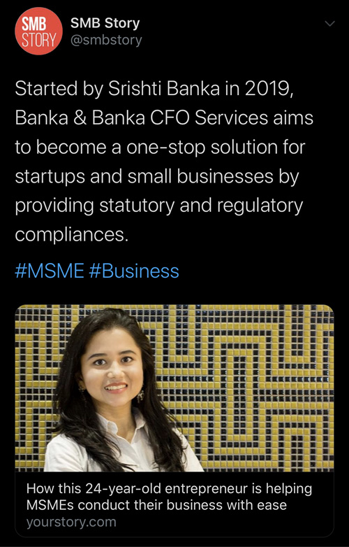 Started by Srishti Banka in 2019, Banka & Banka CFO Services aims to become a one-stop solution for startups and small businesses by providing statutory and regulatory compliances.